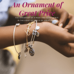 The ornament of a meek and quiet spirit in the sight of God is of great price.