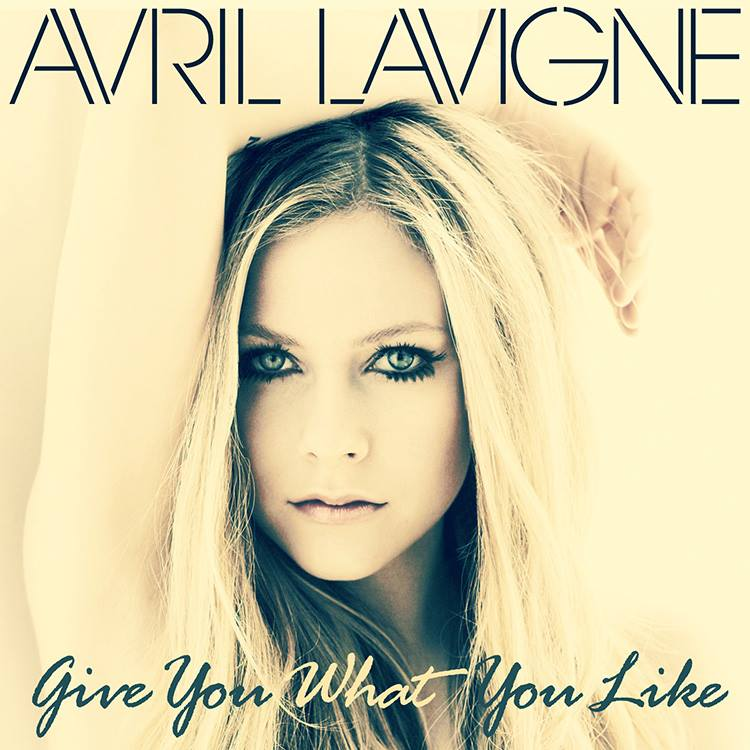 Avril Lavigne Give You What You Like