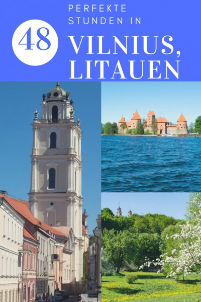 48 perfekte Stunden in Vilnius Litauen