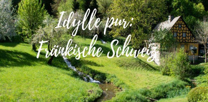 Fränkische Schweiz: Ein himmlisches Ausflugsziel