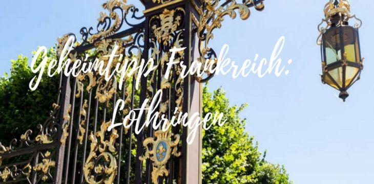 Lothringen: Wenig beachtetes Frankreich
