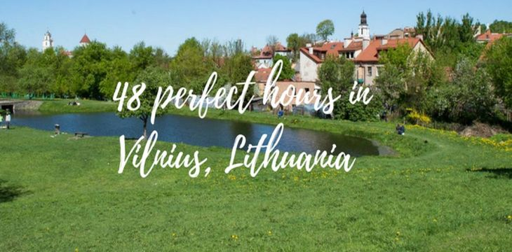 48 perfect hours in Vilnius, Lithuania