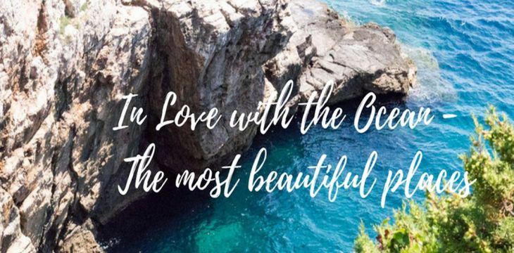 In Love with the Ocean: The most Beautiful Places