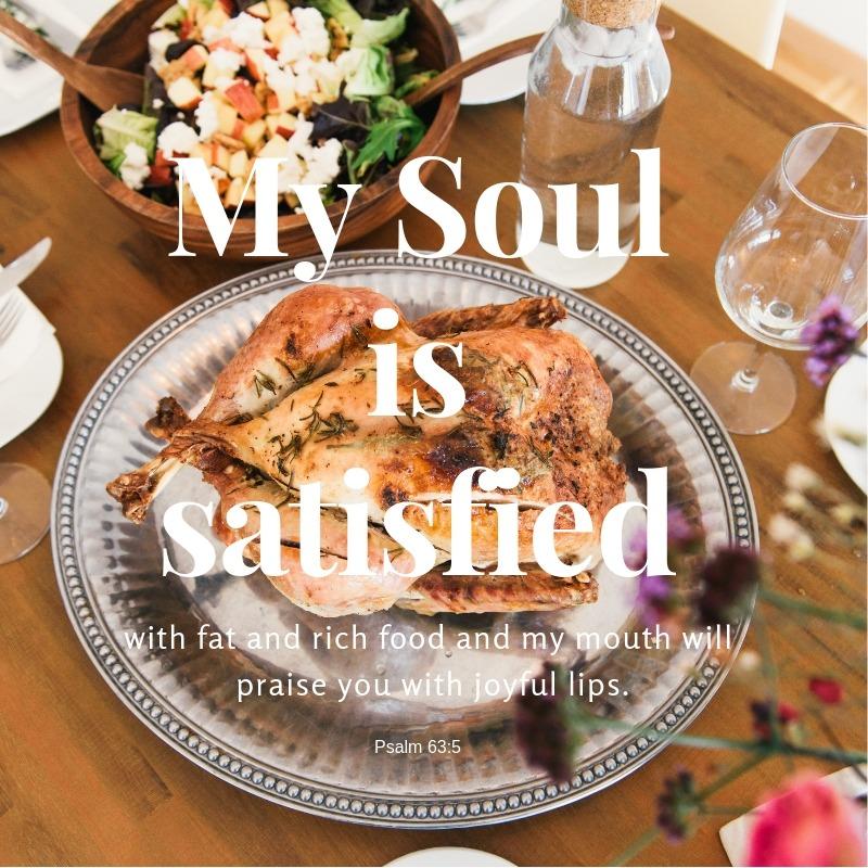 Satisfied soul and joyful lips