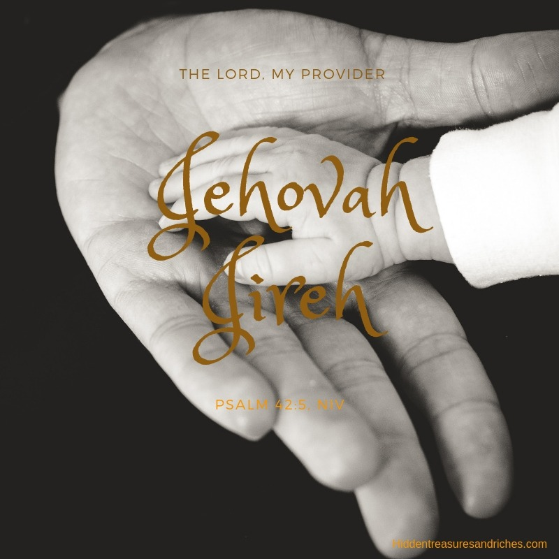 Jehovah Jireh, The Lord My Provider