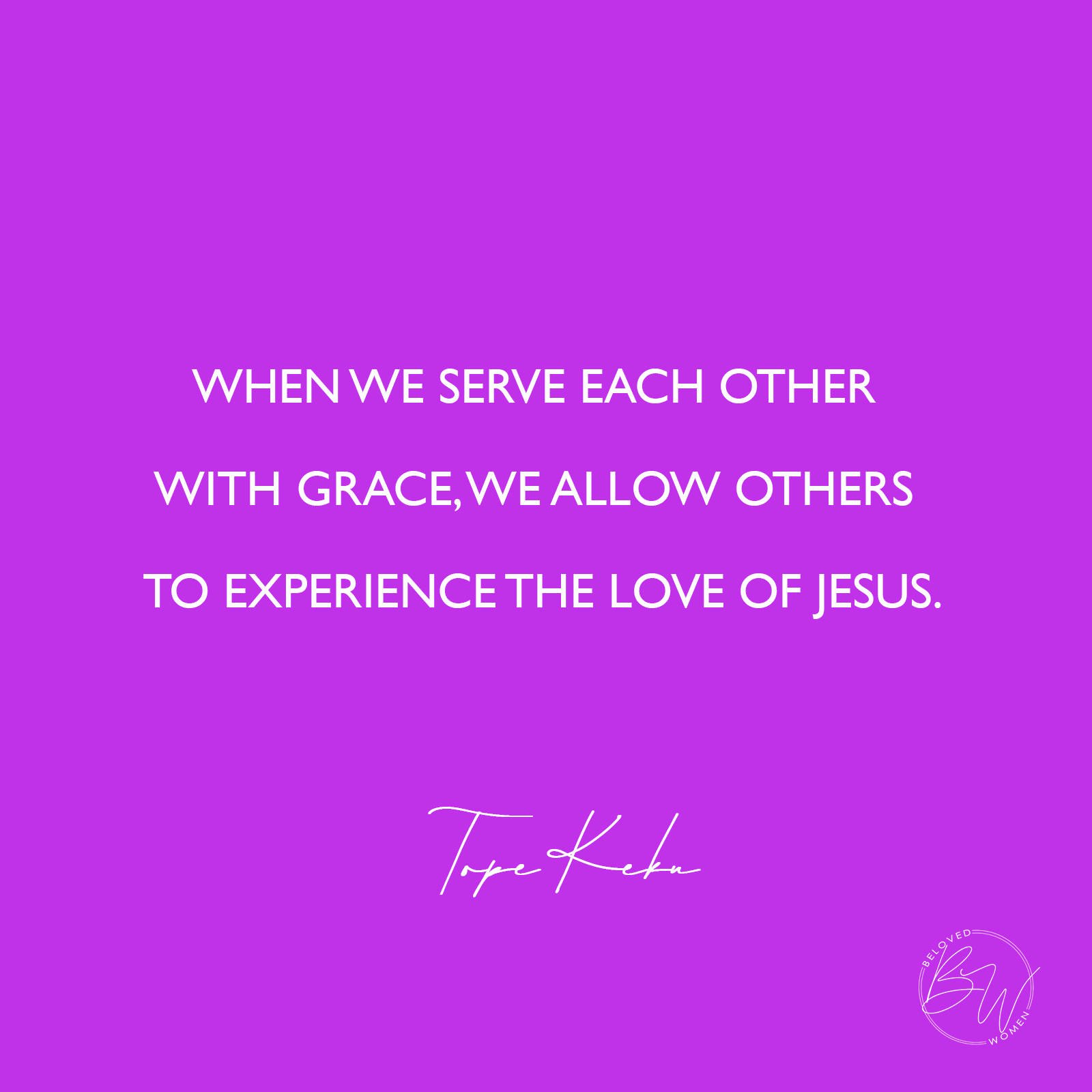 Serve one another with grace
