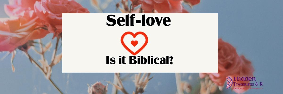Self-love, is it biblical?