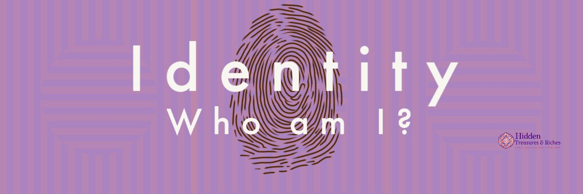 Identity- Who am I?