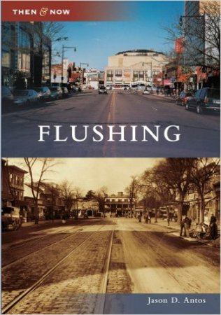 """Flushing Then and Now"" by Jason D. Antos"
