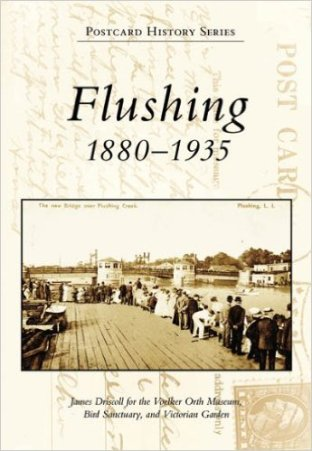 """Flushing 1880-1935"" by James Driscoll and the Voelker Orth Museum"
