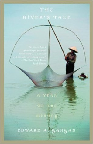 """Gargan, Edward A """"The River's Tale: A Year on the Mekong"""" Vintage, 2003"""
