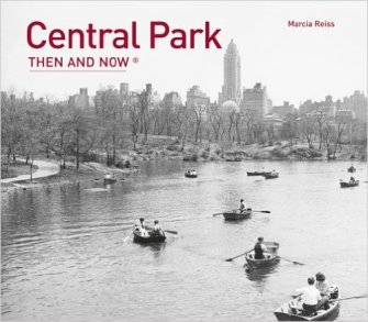 "Reiss, Marcia ""Central Park: Then and Now®"" Then and Now, 2009"