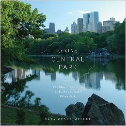 "Miller, Sara Cedar ""Seeing Central Park: An Official Guide to the World's Greatest Urban Park"" Harry N. Abrams, 2009"