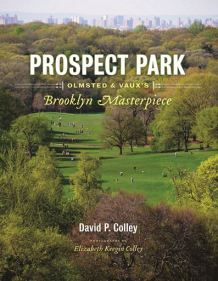 """Prospect Park: Olmsted & Vaux's Brooklyn Masterpiece"""