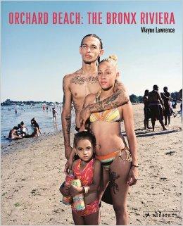 "Lawrence, Wayne ""Orchard Beach: The Bronx Riviera"" 2013"