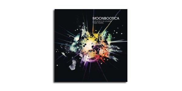 MOONBOOTICA-Our-Disco-Is-Louder-Than-Yours