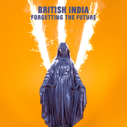 British India - Forgetting The Future