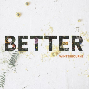 Winterbourne - Better