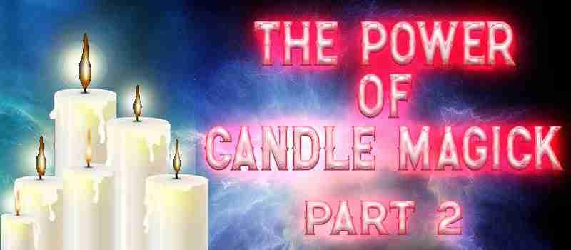 Candle Magick Part 2