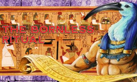 The Powerful Bornless One Ritual – 5 THINGS YOU NEED TO KNOW