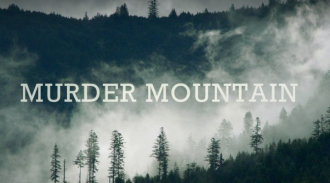 Deep Woods Dangers Pt. 2: Murder Mountain