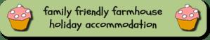 family-friendly farmhouse holiday accommodation