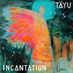 Täyu - Incantation
