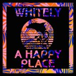 Whitely - A Happy Place