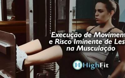 Execução de Movimento e Risco Iminente de Lesão na Musculação