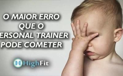 O maior erro que o personal trainer pode cometer na hora de prescrever o treinamento de musculação.