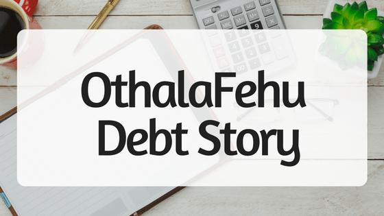 OthalaFehu Debt Story