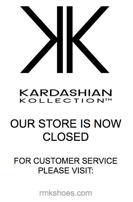 Kardashian Kollection shoes is closed
