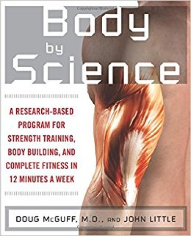 Body By Science by Dr Doug McGuff