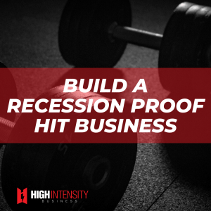 Build a recession proof HIT business