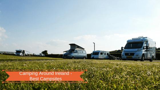 Camping in Ireland – Best Campsites