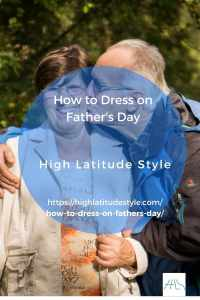 Read more about the article How to Dress on Father's Day