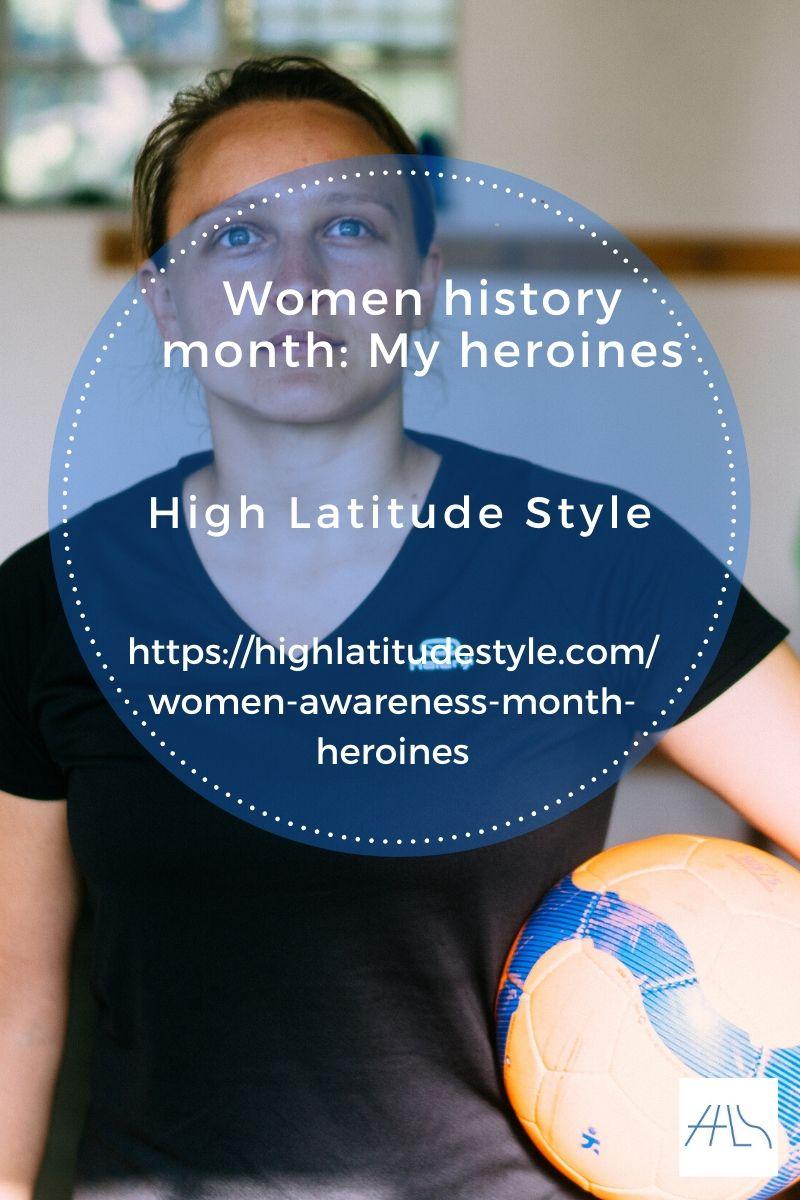 Women History Month: My Heroines