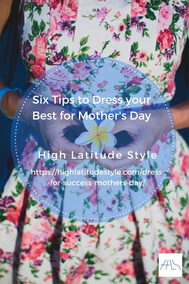 Six Tips to Dress Your Best for Mother's Day