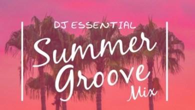 Photo of DJ Essential – Summer Groove Mixtape