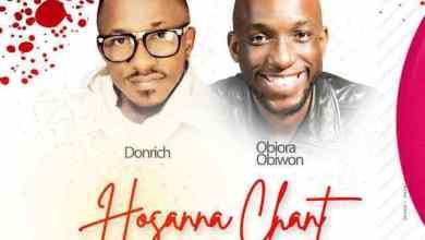 "Photo of Don Rich – ""Hosanna Chant"" Ft. Obiora Obiwon"
