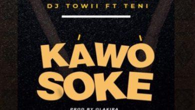 """Photo of DJ Towii x Teni – """"Kawo Soke"""""""