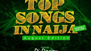 Photo of Naijaloaded Ft. DJ Davisy – Top Songs In Naija Mix (August Edition)