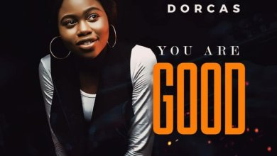 Photo of Dorcas – You Are Good (Prod. By Eli J)