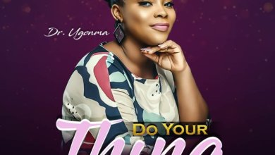 Photo of Dr Ugonma – Do Your Thing