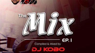 Photo of Dj Kobo – The Mix (Episode 1) (Afrobeat Mixtape)