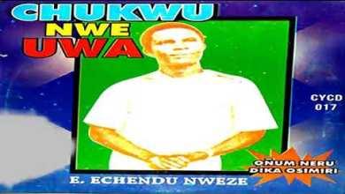 Photo of E. Echendu Nweze | Chukwu Nwe Uwa | Latest 2020 Nigerian Highlife Ogene|Igbo Amaka Igbo