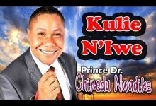 Photo of Kulie N'iwe – Prince Chinedu Nwadike