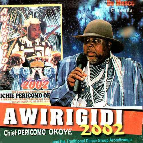 DOWNLOAD MP3 Chief Pericomo Okoye - Awirigidi 2002 (Latest