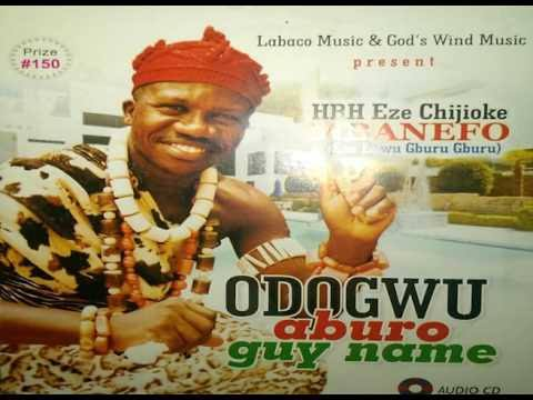 Chijioke Mbanefo - Odogwu Aburo Guy Name (FULL ALBUM)