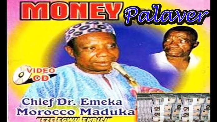 Prince EMEKA Morocco Maduka - Money Palaver (Latest Igbo Highlife Music)